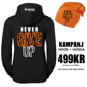 Kampanj Mössa + Hood Never give up [KDMH-01].